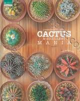 รวมพลคนรักแคคตัสและไม้อวบน้ำ CACTUS & SUCCULENT MANIA (พิมพ์ครั้งที่ 4)