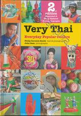 VERY THAI: EVERYDAY POPULAR CULTURE (2nd Edition - Expanded & Fully updated)