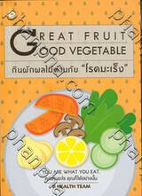 "GREAT FRUIT GOOD VEGETABLE กินผักผลไม้ต้านภัย ""โรคมะเร็ง"""