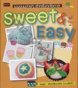 Sweet & Easy เมนูขนมง่ายๆ สำหรับทุกโอกาส