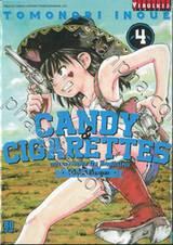 CANDY & CIGARETTES เฒ่าสารพัดพิษ กับ อีหนูปืนโหด เล่ม 04