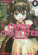 CANDY & CIGARETTES เฒ่าสารพัดพิษ กับ อีหนูปืนโหด เล่ม 06