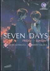 SEVEN DAYS Friday→Sunday
